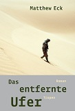 Matthew Eck, Das entfernte Ufer
